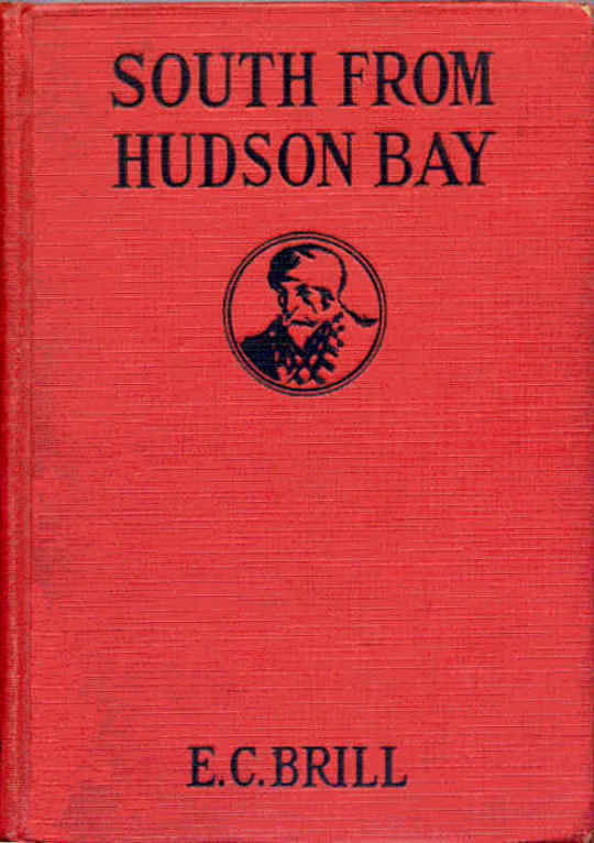 South from Hudson Bay An Adventure and Mystery Story for Boys