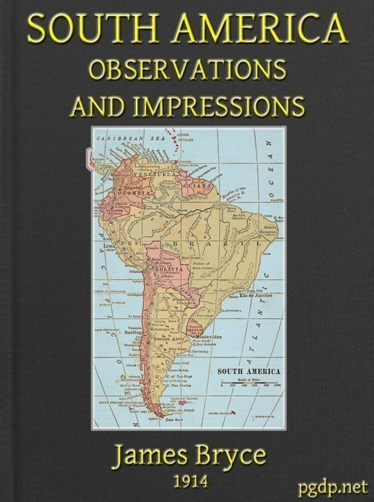 South America Observations and Impressions New edition corrected and revised