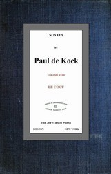 Le Cocu (Novels of Paul de Kock Volume XVIII)