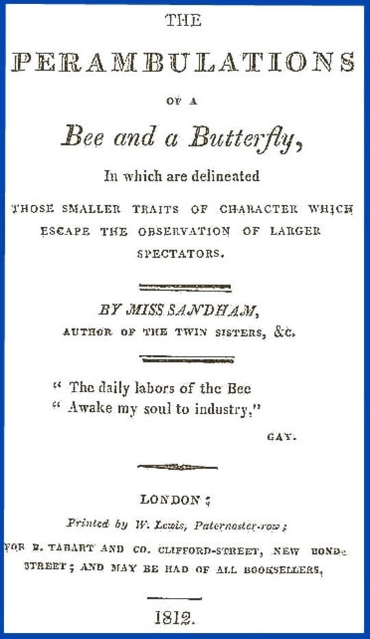 The Perambulations of a Bee and a Butterfly, In which are delineated those smaller traits of character which escape the observation of larger spectators.