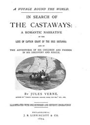 In Search of the Castaways A Romantic Narrative of the Loss of Captain Grant of the Brig Britannia and of the Adventures of His Children and Friends in His Discovery and Rescue