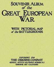Souvenir Album of the Great European War With Pictorial Maps of the Battlegrounds