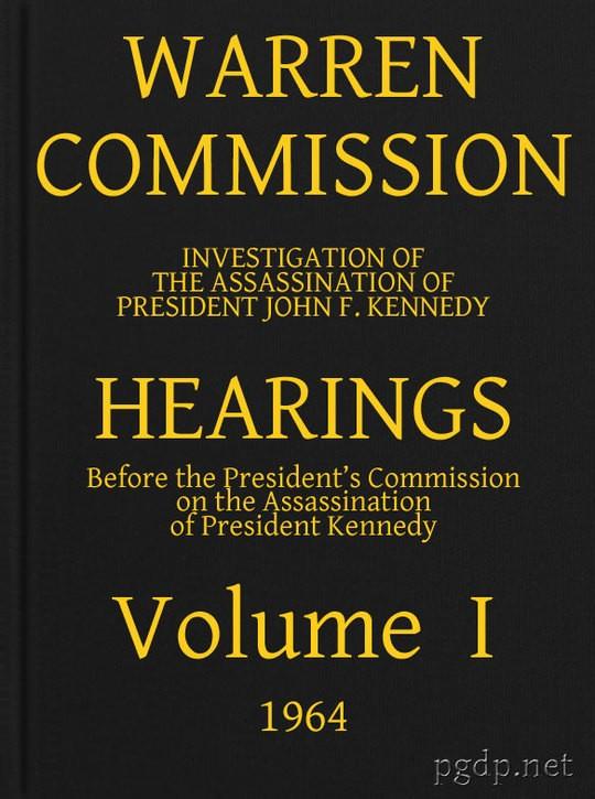 Warren Commission (1 of 26): Hearings Vol. I (of 15)