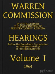 Warren Commission (1 of 26): Hearings Vol. I (of 15)