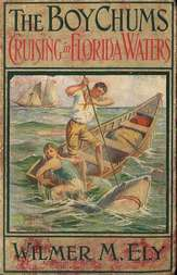 The Boy Chums Cruising in Florida Waters or, The Perils and Dangers of the Fishing Fleet