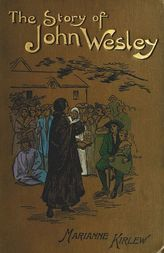 The Story of John Wesley, Told to Boys and Girls