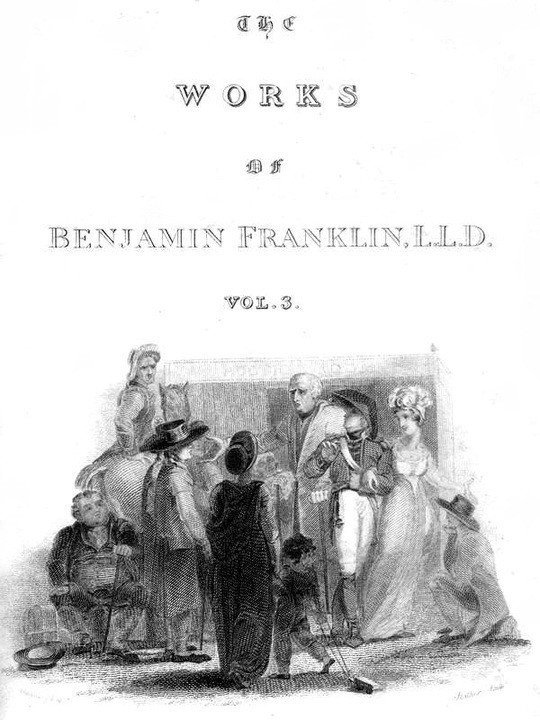 The Complete Works in Philosophy, Politics and Morals of the late Dr. Benjamin Franklin, [Vol 3 of 3]