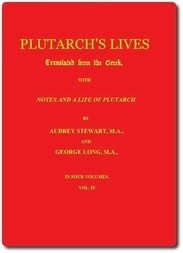 Plutarch's Lives, Volume IV Translated from the Greek. With Notes and a Life of Plutarch