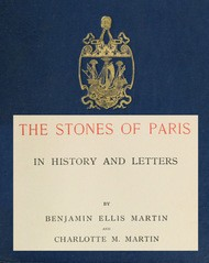 The Stones of Paris in History and Letters, Volume I (of 2)