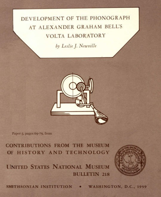 Development of the Phonograph at Alexander Graham Bell's Volta Laboratory Contributions from the Museum of History and Technology, United States National Museum Bulletin 218, Paper 5, (pages 69-79)