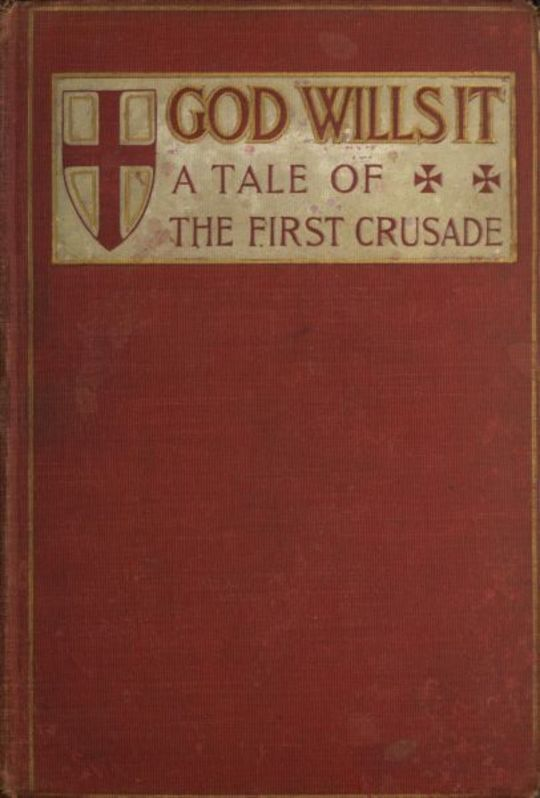 God Wills It! A Tale of the First Crusade.