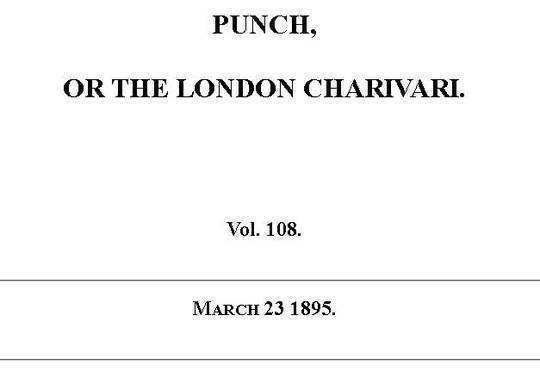 Punch or the London Charivari, Vol. 108, March 23, 1895
