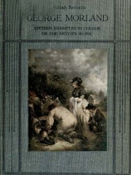 George Morland Sixteen examples in colour of the artist's work