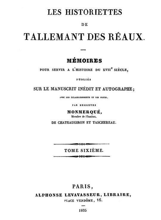 Les historiettes de Tallemant des Réaux, tome sixième Mémoires pour servir à l'histoire du XVIIe siècle