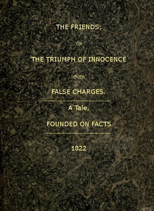 The Friends or, The Triumph of Innocence over False Charges
