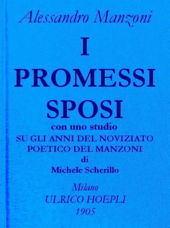 I promessi sposi. Opere di Alessando Manzoni, vol. 1