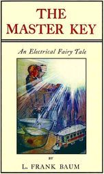 The Master Key An Electrical Fairy Tale