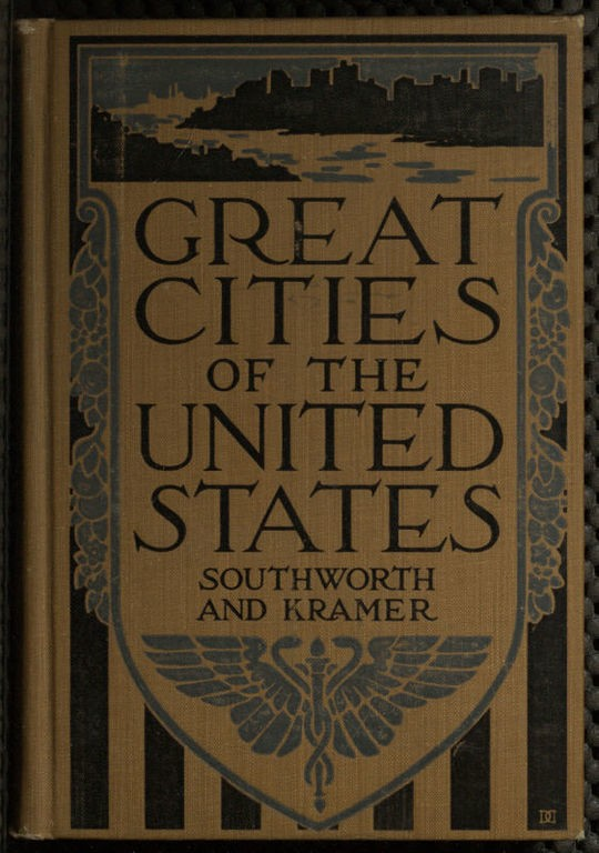 Great Cities of the United States Historical, Descriptive, Commercial, Industrial