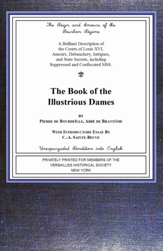 The book of the ladies Illustrious Dames: The Reign and Amours of the Bourbon Régime