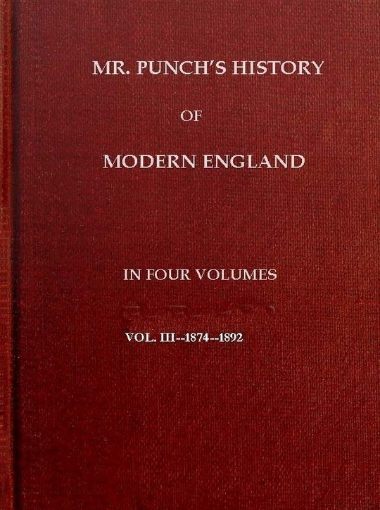 Mr. Punch's History of Modern England Vol. III of IV
