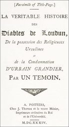 The History of the Devils of Loudun, Volumes I-III The Alleged Possession of the Ursuline Nuns, and the Trial and Execution of Urbain Grandier, Told by an Eye-witness