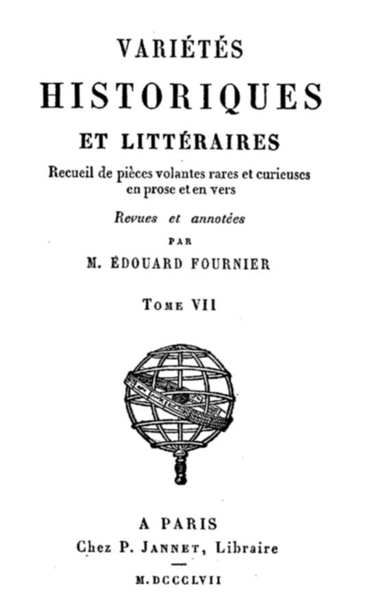 Variétés Historiques et Littéraires (7 / 10) Recueil de pièces volantes rares et curieuses en prose et en vers