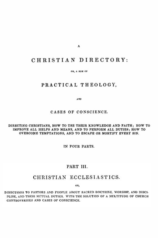 A Christian Directory (Part 3 of 4) Christian Ecclesiastics