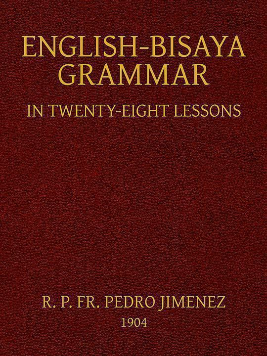 English-Bisaya Grammar In Twenty Eight Lessons