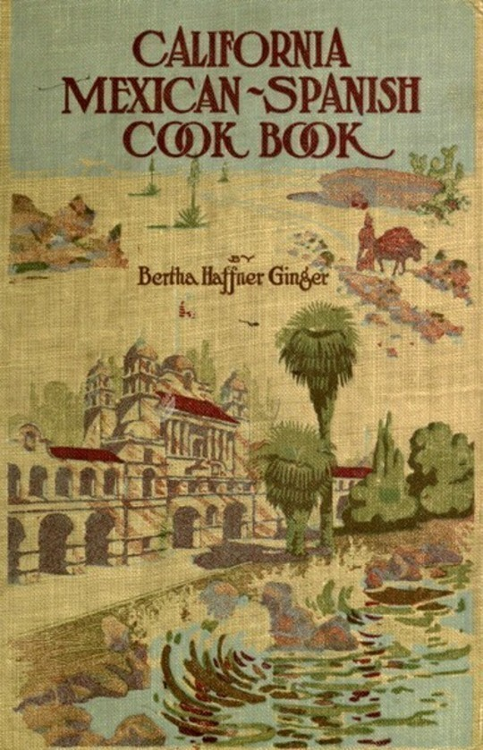 California Mexican-Spanish Cook Book Selected Mexican and Spanish Recipes