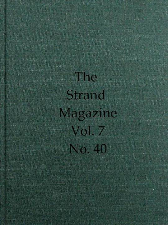 The Strand Magazine, Volume VII, Issue 40, April, 1894 An Illustrated Monthly