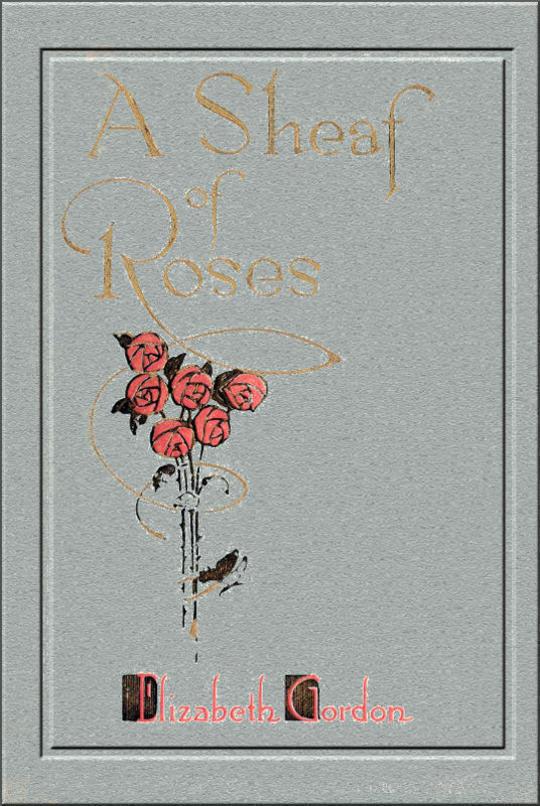 A Sheaf of Roses