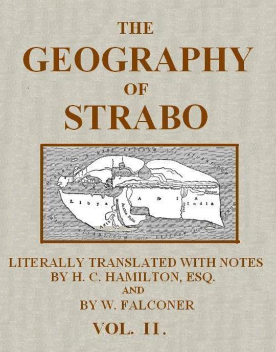 The Geography of Strabo, Volume II (of 3) Literally Translated, with Notes