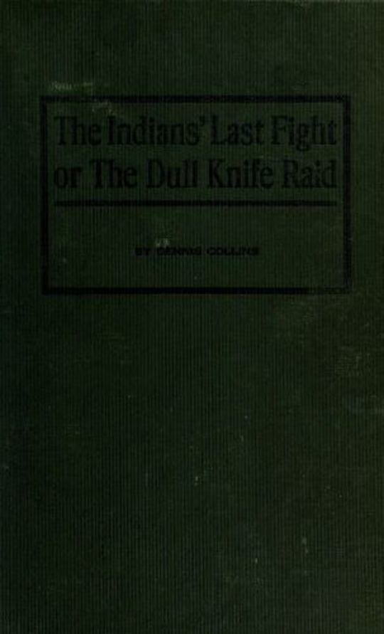 The Indians' Last Fight Or The Dull Knife Raid