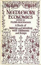 Needlework Economies A Book of Mending and Making with Oddments and Scraps