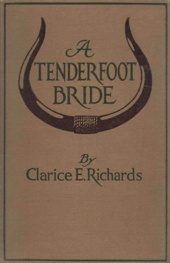 A Tenderfoot Bride Tales from an Old Ranch