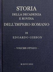 Storia della decadenza e rovina dell'impero romano, volume 8