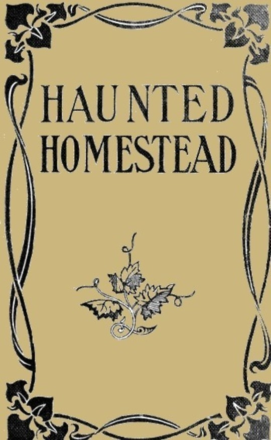 The Haunted Homestead: A Novel