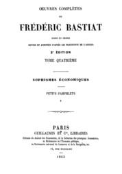 Œuvres Complètes de Frédéric Bastiat, tome 4 mises en ordre, revues et annotées d'après les manuscrits de l'auteur