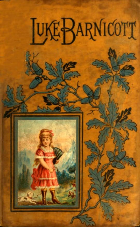 Luke Barnicott And Other Stories: The Story of Luke Barnicott—The Castle East of the Sun—The Holidays at Barenburg Castle