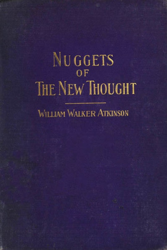 Nuggets of the New Thought Several Things That Have Helped People