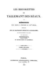 Les historiettes de Tallemant des Réaux, tome second Mémoires pour servir àl'histoire du XVIIe siècle