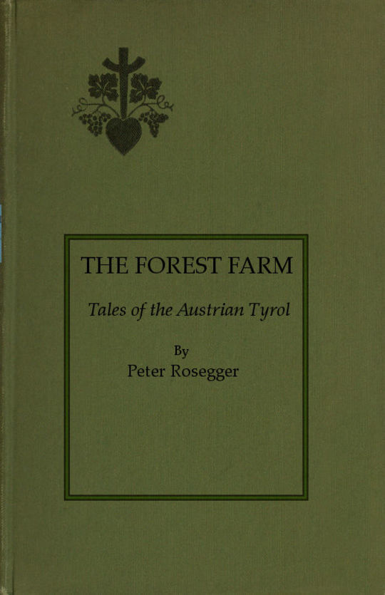 The Forest Farm Tales of the Austrian Tyrol