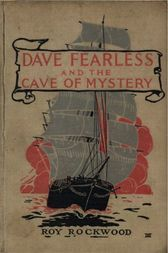 Dave Fearless and the Cave of Mystery or, Adrift on the Pacific