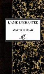 L'âme enchantée - Annette et Sylvie - Volume 1