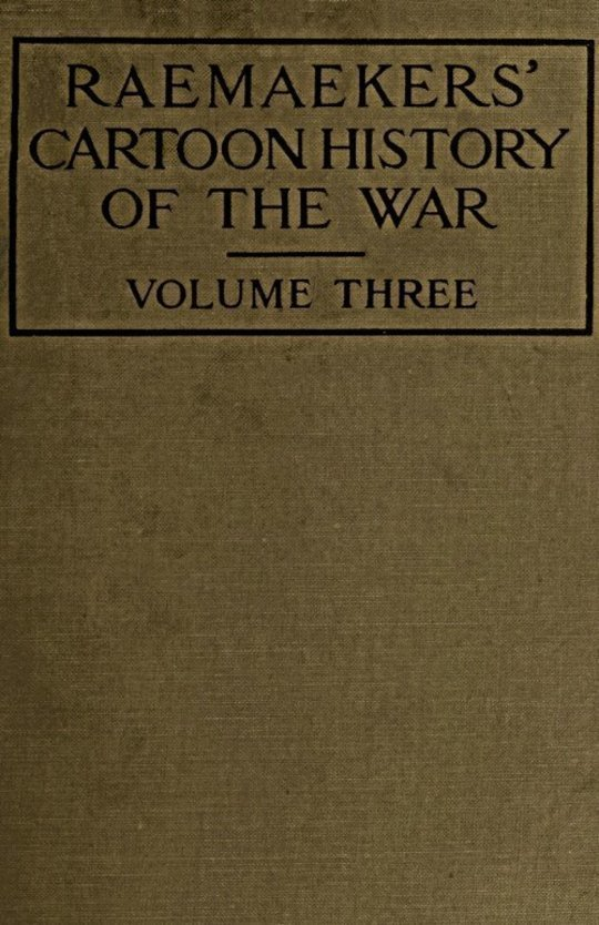 Raemaekers' Cartoon History of the War, Volume 3 The Third Twelve Months of War