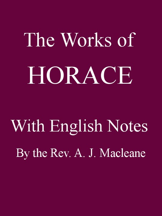 The Works of Horace, With English Notes Twentieth Edition