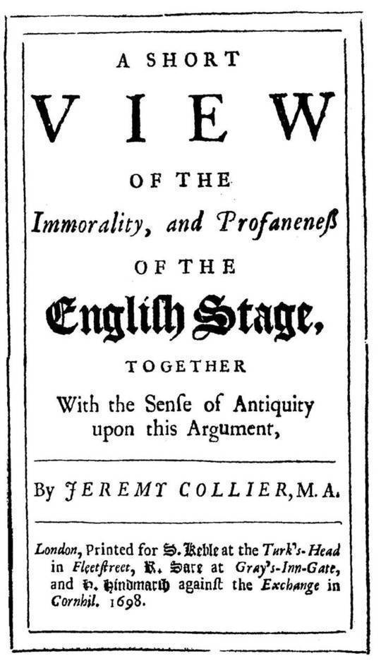 A Short View of the Immorality, and Profaneness of the English Stage together with the Sense of Antiquity on this Argument