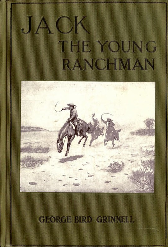Jack, the Young Ranchman A Boy's Adventures in the Rockies