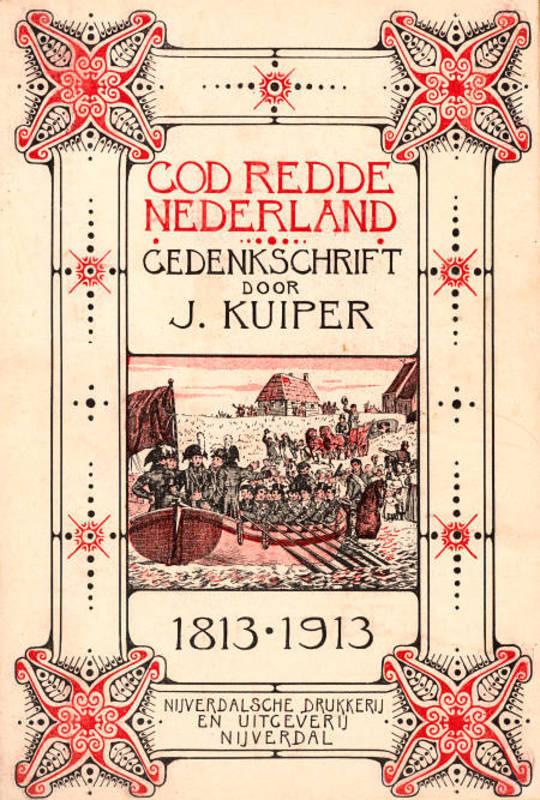 God redde Nederland gedenkschrift bij gelegenheid van het honderd-jarig jubileum van Neerlands herkregen onafhankelijk volksbestaan (30 Nov. 1813 - 30 Nov. 1913)