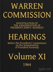 Warren Commission (11 of 26): Hearings Vol. XI (of 15)